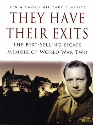 They Have Their Exits: A Classic World War Two Memoir of Action and Escape (English Edition)