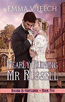 Nearly Ruining Mr Russell (Rogues and Gentlemen Book 5) by [Leech, Emma V.]