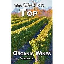 The World's Top Organic Wines, Volume 2