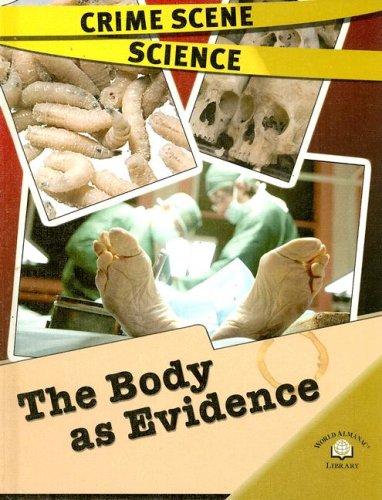 The Body As Evidence (Crime Scene Science)