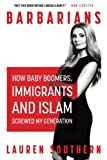 Book cover from Barbarians: How Baby Boomers, Immigrants, and Islam Screwed My Generation by Lauren Southern