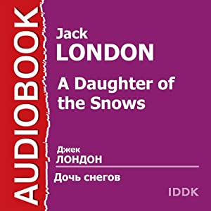 A Daughter of the Snows [Russian Edition] Audiobook
