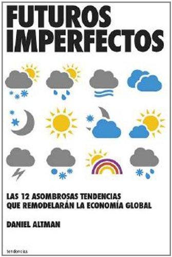 Futuros imperfectos (Spanish Edition) [Daniel Altman] (Tapa Blanda)