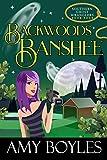 Backwoods Banshee (Southern Ghost Wranglers Book 4)