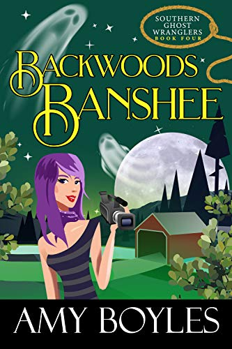 Backwoods Banshee (Southern Ghost Wranglers Book 4) by [Boyles, Amy]
