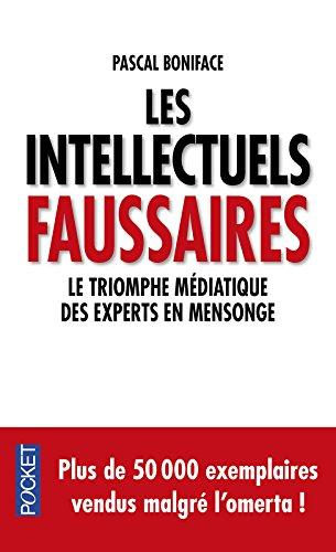 Les intellectuels faussaires : Le triomphe médiatique des experts en mensonge
