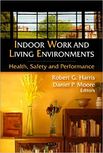 Indoor Work And Living Environments: Health, Safety And Performance UK Ed.  Edition