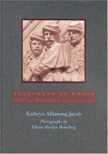 Testament to Union: Civil War Monuments in Washington, D.C. - Civil War Memorial Washington Dc