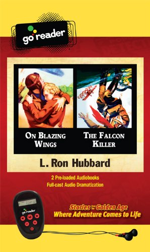 On Blazing Wings & the Falcon Killer [With Earbuds] (Go Reader Audiobooks) L. Ron Hubbard