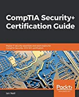CompTIA Security+ Certification Guide: Master IT security essentials and exam topics for CompTIA Security+ SY0-501 certification Front Cover