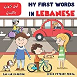 My First Words In Lebanese : أول كلماتي باللبناني: Learn Lebanese