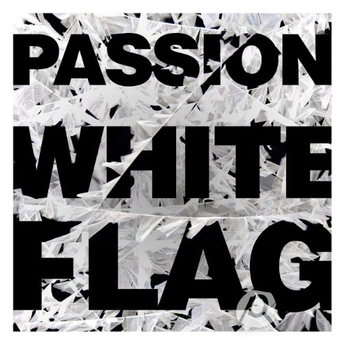 Passion: White Flag (Deluxe Ed...