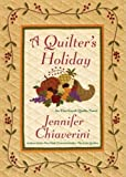 A Quilter's Holiday: An Elm Creek Quilts Novel (The Elm Creek Quilts Book 15)