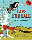 [(Caps for Sale: A Tale of a Peddler, Some Monkeys and Their Monkey Business )] [Author: Esphyr Slobodkina] [Oct-1987]