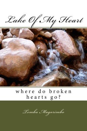 Book: Lake Of My Heart - where do broken hearts go? by Temba Magorimbo