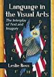 Language in the Visual Arts: The Interplay of Text and Imagery