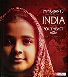 Immigrants from India and Southeast Asia (Immigration Today)