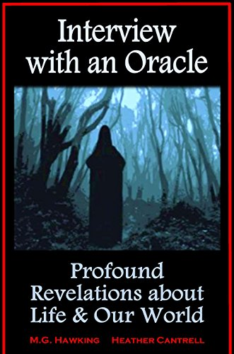 Download Interview with an Oracle – Astonishing Revelations about Life and Our World Pdf