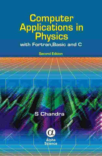 Computer Applications in Physics: With Fortran, Basic and C