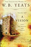 The Collected Works of W.B. Yeats Volume XIII: A Vision: The Original 1925 Version