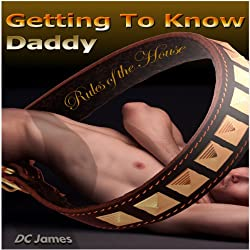 Getting to Know Daddy: Rules of the House