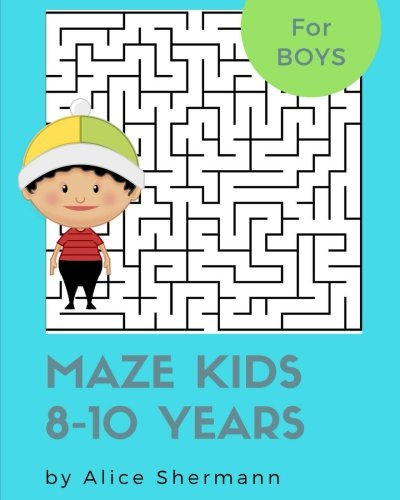 """Download Maze Kids 8-10 Years: 2-in-1 Ultimate Maze Puzzle Games for Smart Boys, 8""""x10"""", Square and Circle Puzzle for Fun (Volume 1) pdf"""