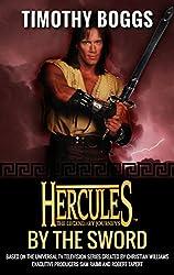 Hercules: By the Sword: Hercules: The Legendary Journeys