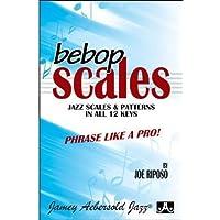 Bebop Scales Jazz scales & Patterns in all 12 keys.
