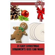 31 Easy Christmas Ornaments Kids Can Make