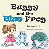 Buggy and the Blue Frog, Renee Smith, 1490717560