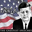 The Greatest Speeches of President John F. Kennedy Speech by John F. Kennedy