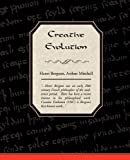 Creative Evolution, Henri Bergson, 1438518587