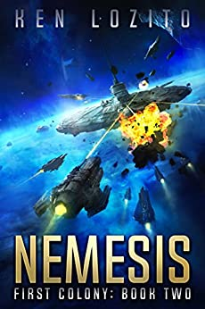 Nemesis (First Colony Book 2) by [Lozito, Ken]