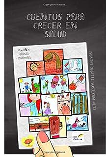 Cuentos para Crecer en Salud: Cuentos solidarios (Spanish Edition)