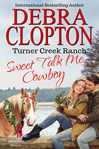 (SWEET TALK ME, COWBOY: Enhanced Edition (Turner Creek Ranch Book 4) )