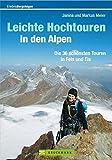 Leichte Hochtouren in den Alpen: Die 36 schönsten Touren in Fels und Eis (Erlebnis Bergsteigen)