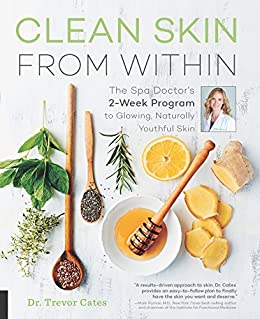 Download PDF Clean Skin from Within - The Spa Doctor's Two-Week Program to Glowing, Naturally Youthful Skin