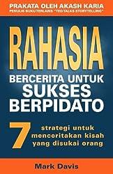Rahasia Bercerita Untuk Sukses Berpidato: 7 Strategi Untuk Menceritakan Kisah Yang Disukai Orang (Indonesian Edition)
