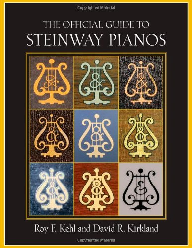 The Official Guide to Steinway Pianos [Roy F. Kehl - David R. Kirkland] (Tapa Dura)