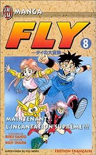 Fly, tome 8 : L'Incantation suprême  par Riku Sanjô