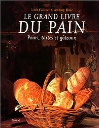 Le grand livre du pain par Linda Collister