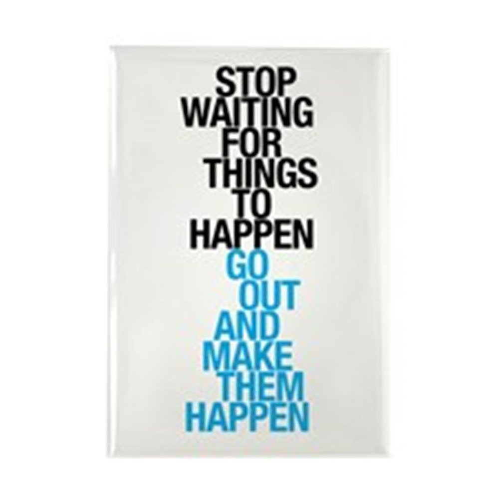 Stop Waiting For Things
