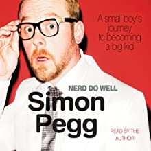 Nerd Do Well | Livre audio Auteur(s) : Simon Pegg Narrateur(s) : Simon Pegg