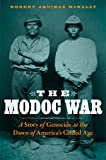 img - for The Modoc War: A Story of Genocide at the Dawn of America s Gilded Age book / textbook / text book