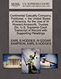 Continental Casualty Company, Petitioner, V. the United States of America, for the Use of W. Howard Ainsworth, Trustee, etc. U. S. Supreme Court Transc, Earl S. Hodges and W. Edgar SAMPSON, 127026060X