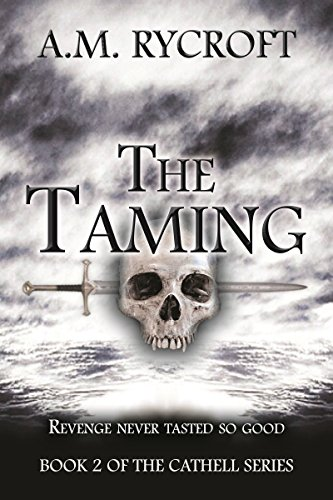 The Taming: Revenge never tasted so good. (Cathell Series Book 2) by [Rycroft, A.M.]
