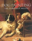 Dog Painting--The European Breeds