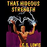 That Hideous Strength: Ransom Trilogy, Book 3 | C.S. Lewis