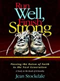 Run Well, Finish Strong, Jean Stockdale, 0929292901