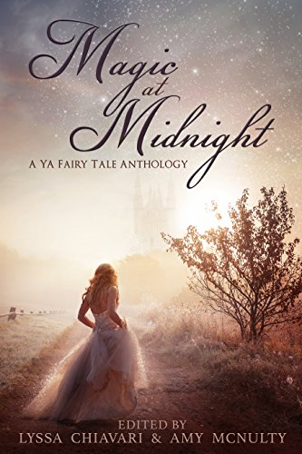 Magic at Midnight: A YA Fairy Tale Anthology ()